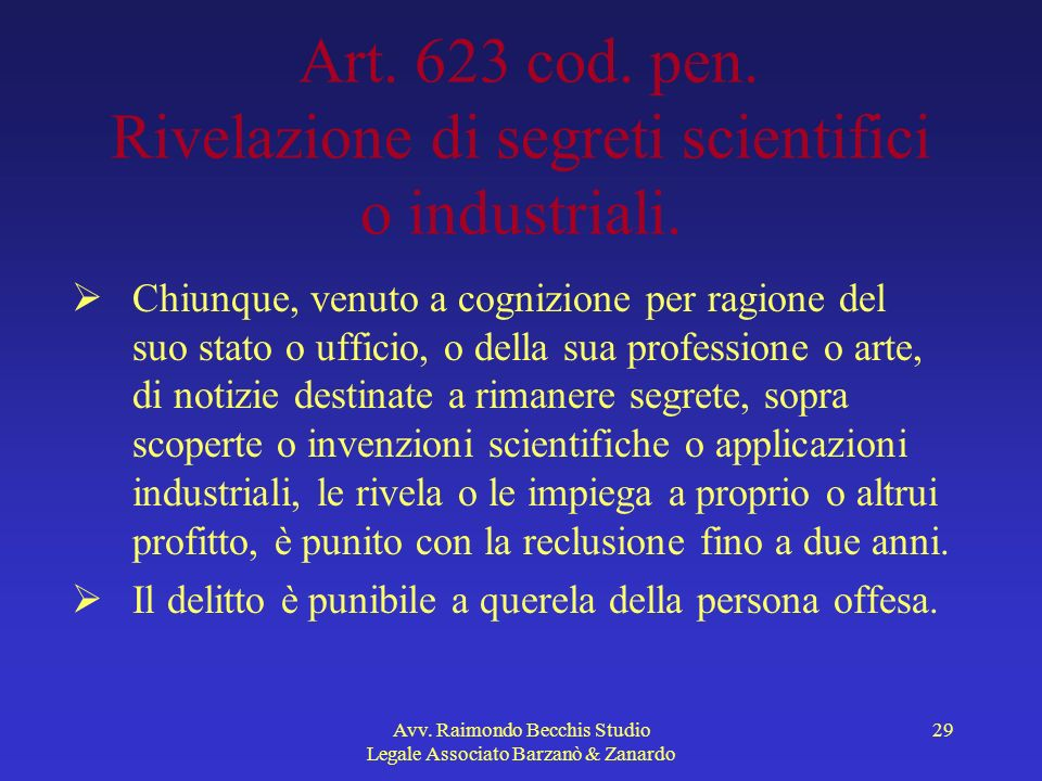 Art. 623 cod. pen. Rivelazione di segreti scientifici o industriali.