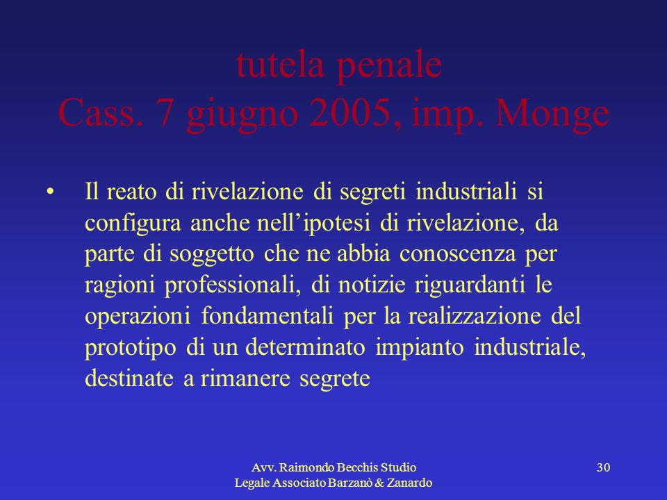 tutela penale Cass. 7 giugno 2005, imp. Monge