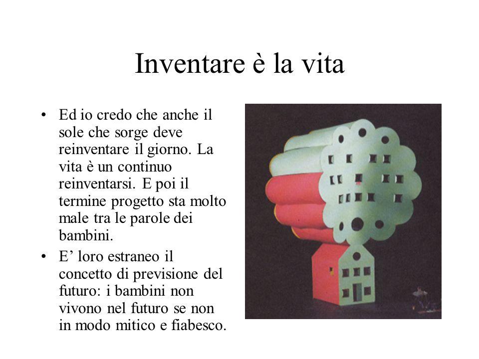 Inventare è la vita