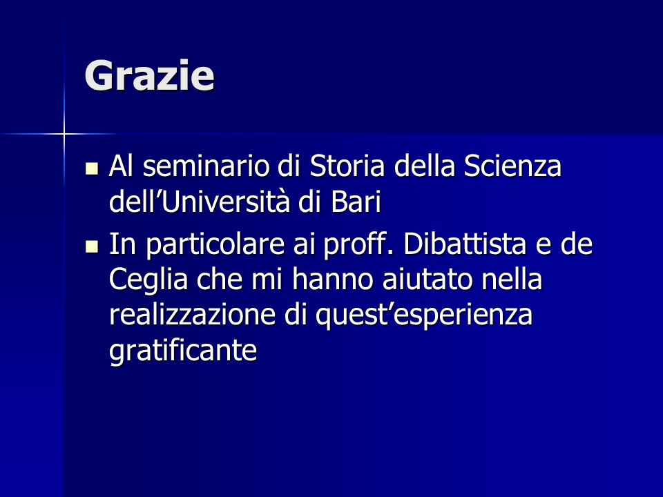 Grazie Al seminario di Storia della Scienza dell'Università di Bari