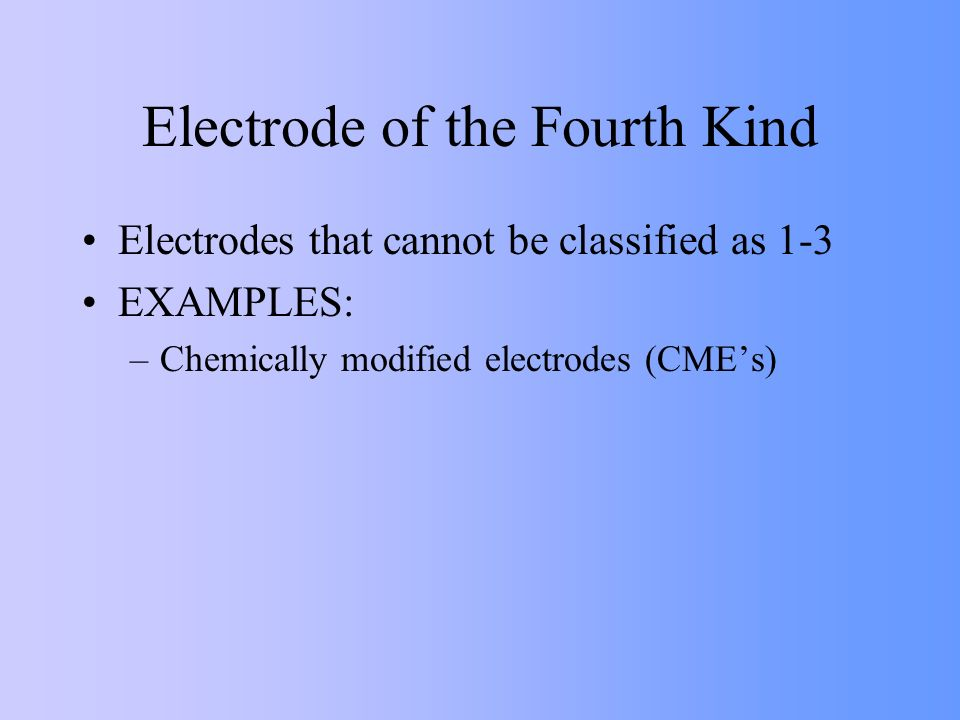 Electrode of the Fourth Kind