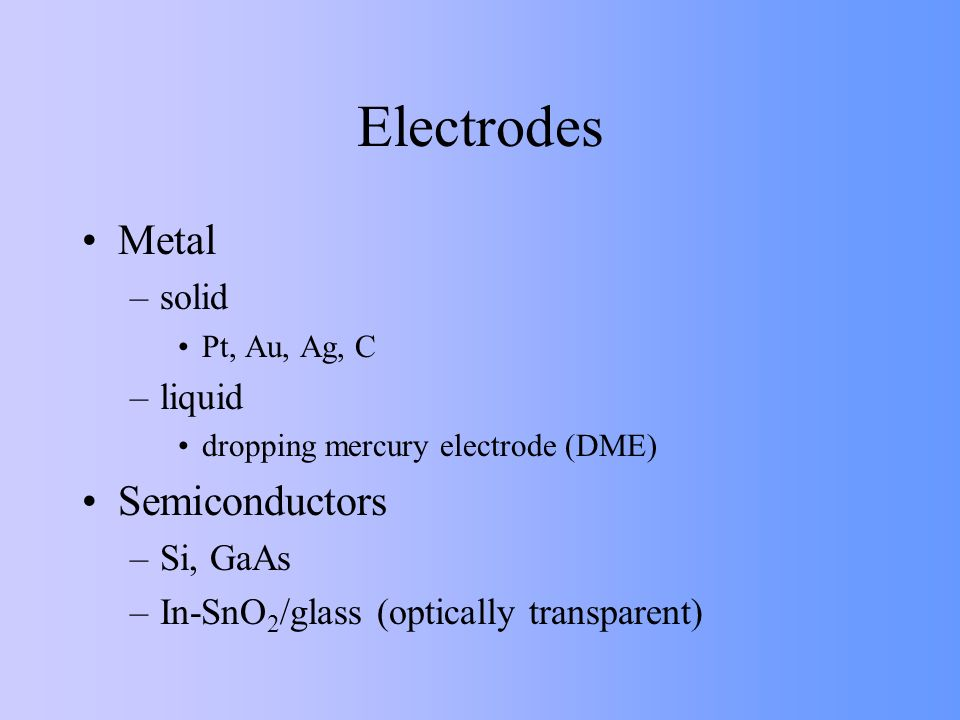 Electrodes Metal Semiconductors solid liquid Si, GaAs