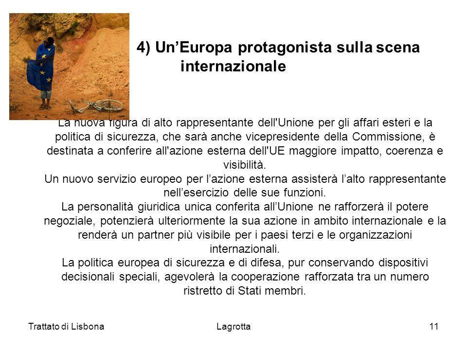 4) Un'Europa protagonista sulla scena internazionale