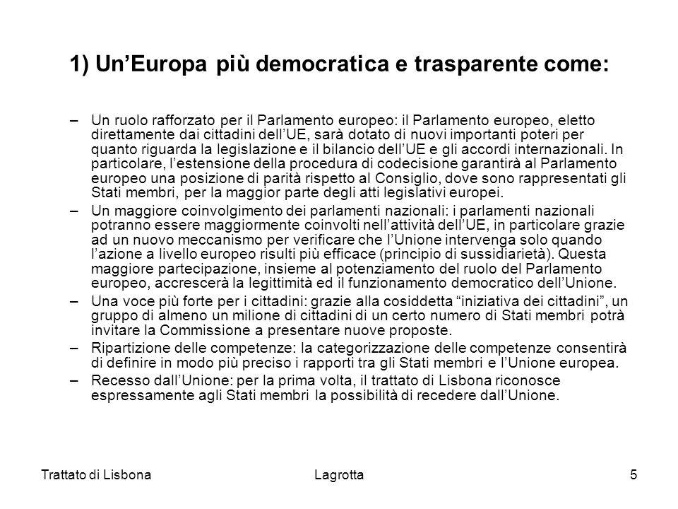 1) Un'Europa più democratica e trasparente come: