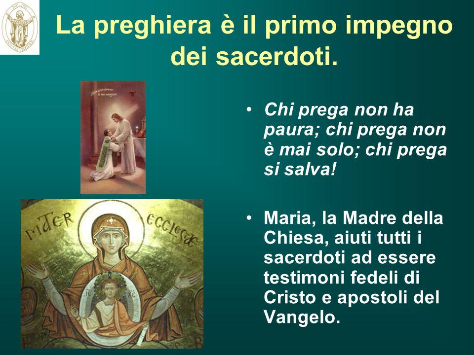 La preghiera è il primo impegno dei sacerdoti.