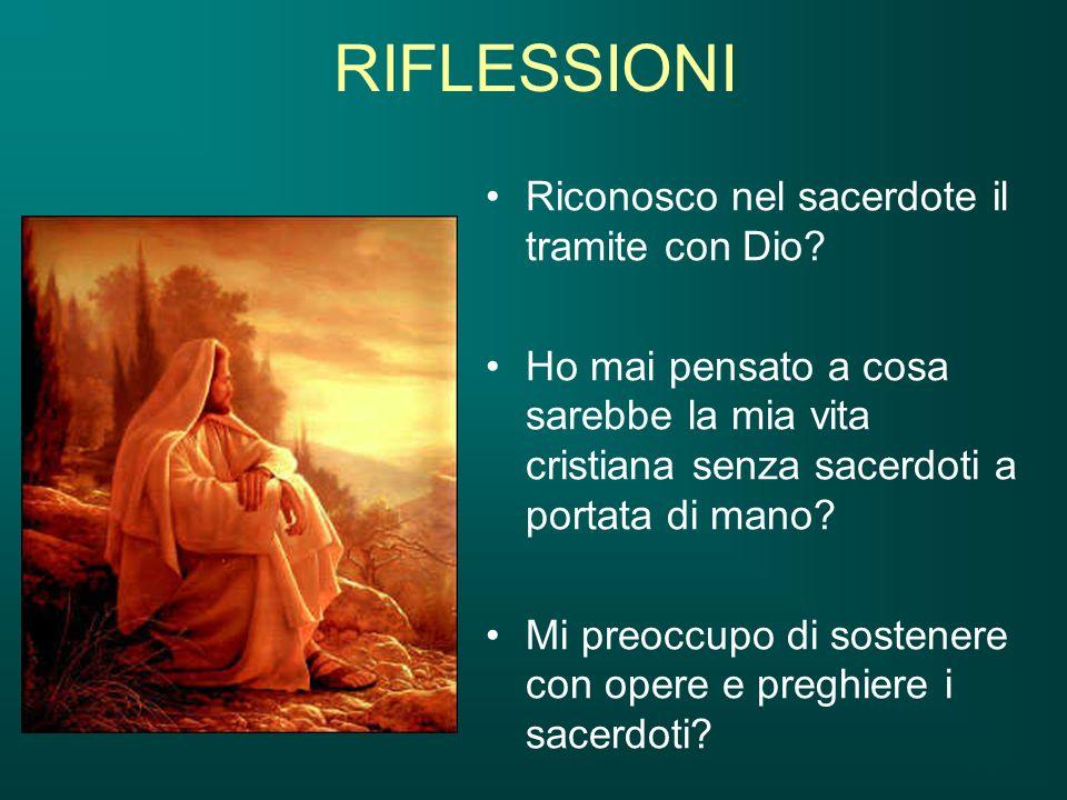 RIFLESSIONI Riconosco nel sacerdote il tramite con Dio