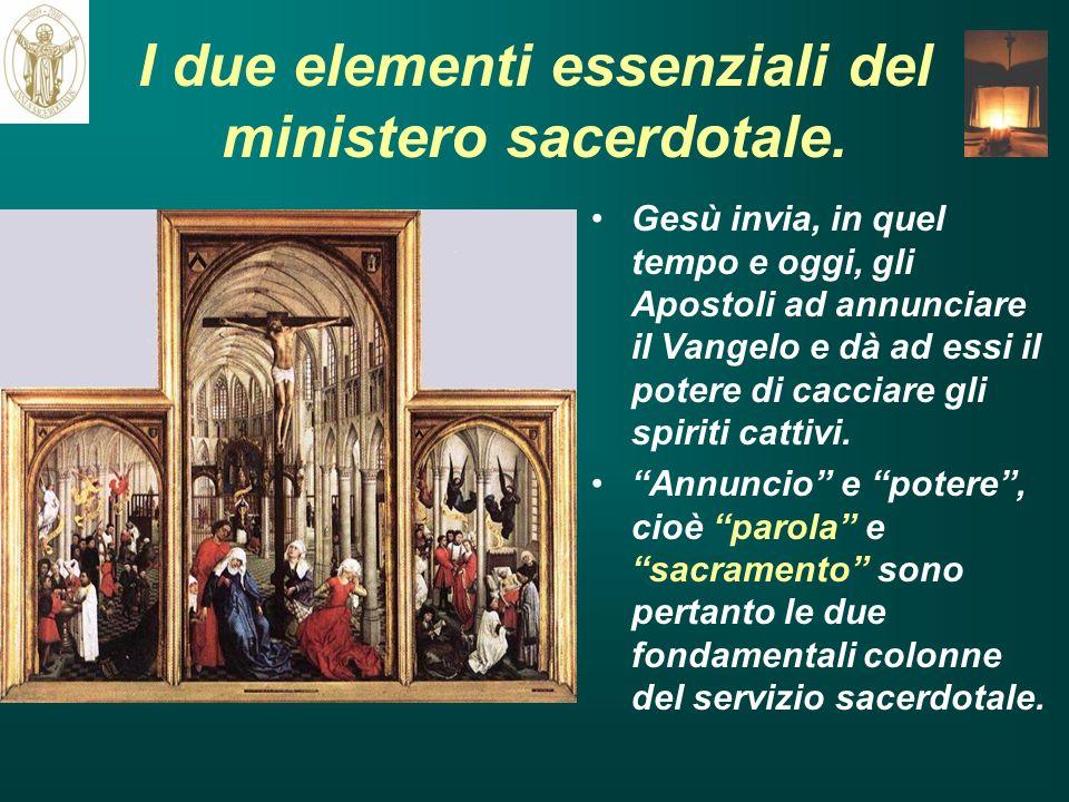 I due elementi essenziali del ministero sacerdotale.