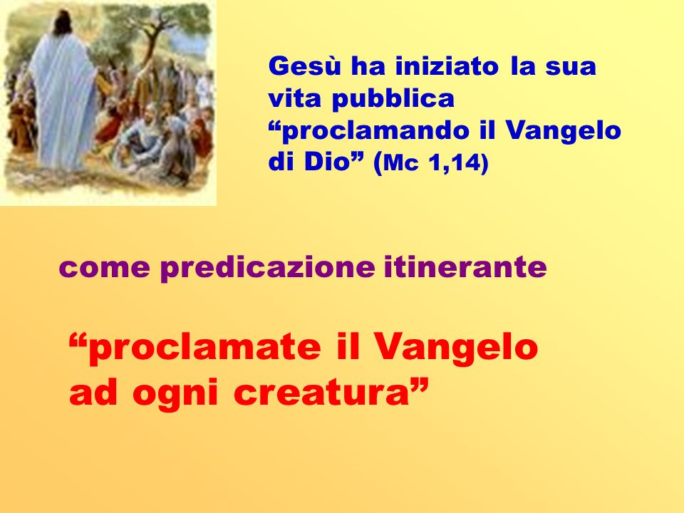 proclamate il Vangelo ad ogni creatura