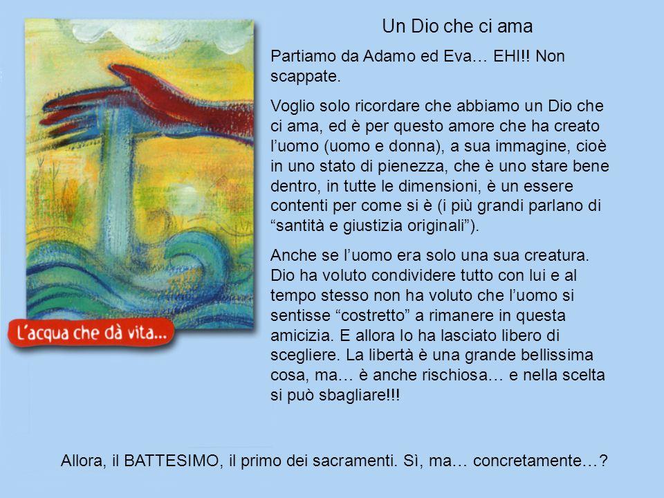Allora, il BATTESIMO, il primo dei sacramenti. Sì, ma… concretamente…