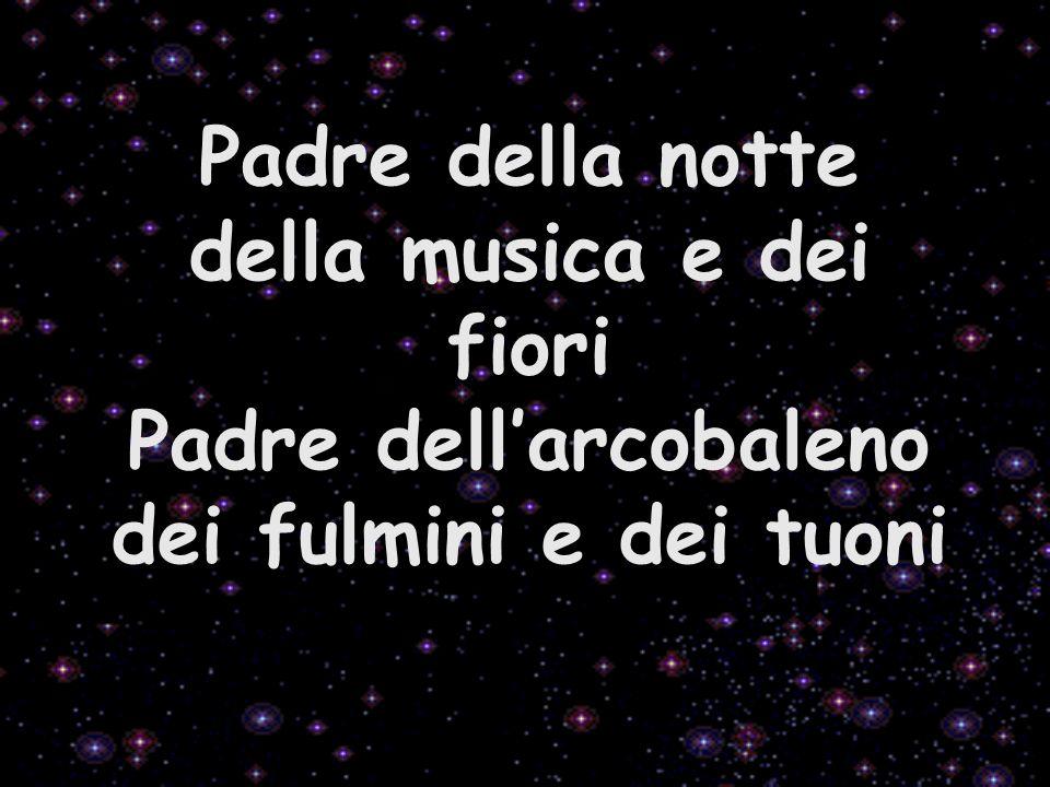 Padre della notte della musica e dei fiori Padre dell'arcobaleno dei fulmini e dei tuoni
