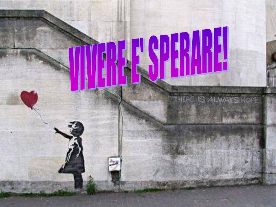 VIVERE E SPERARE!