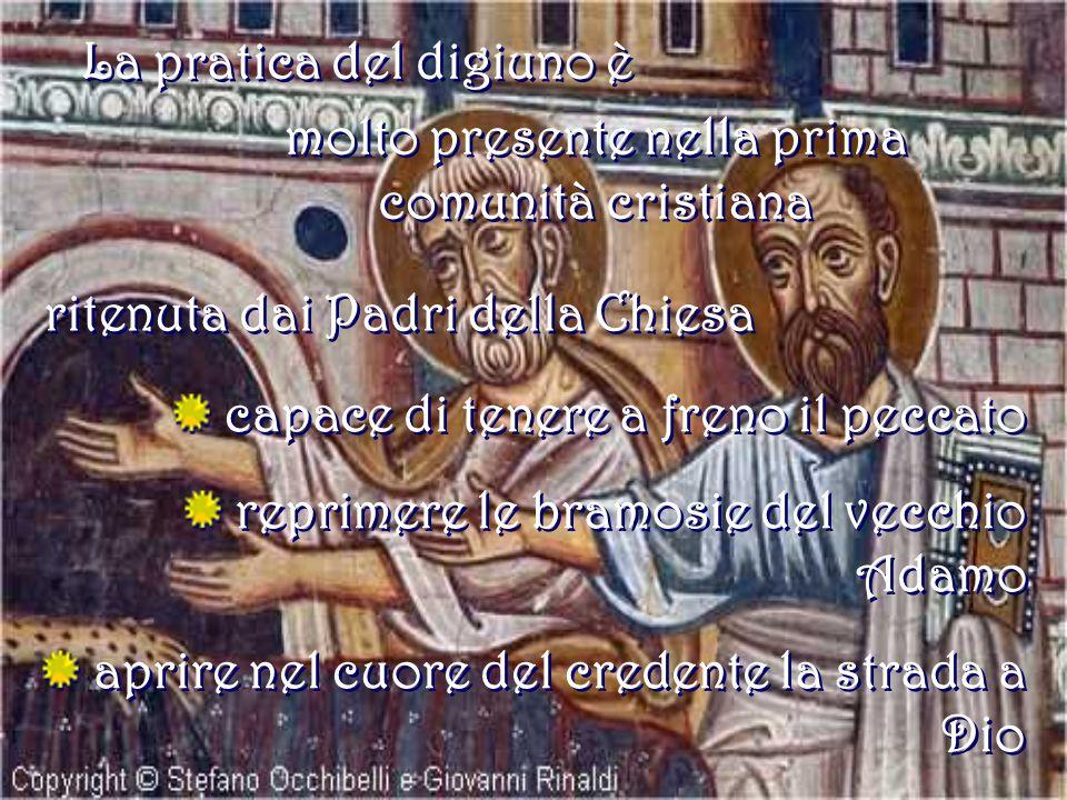 La pratica del digiuno è molto presente nella prima comunità cristiana