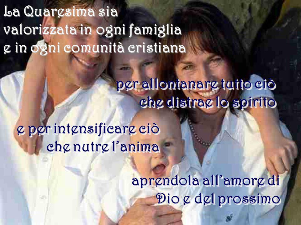 La Quaresima sia valorizzata in ogni famiglia e in ogni comunità cristiana