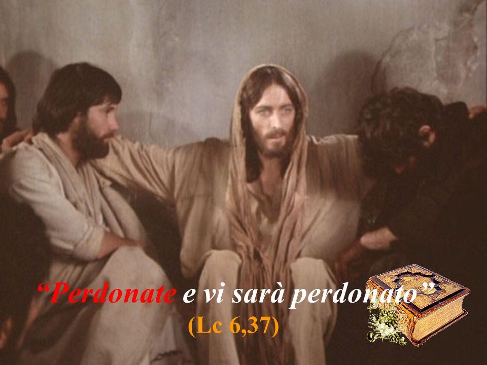 Perdonate e vi sarà perdonato