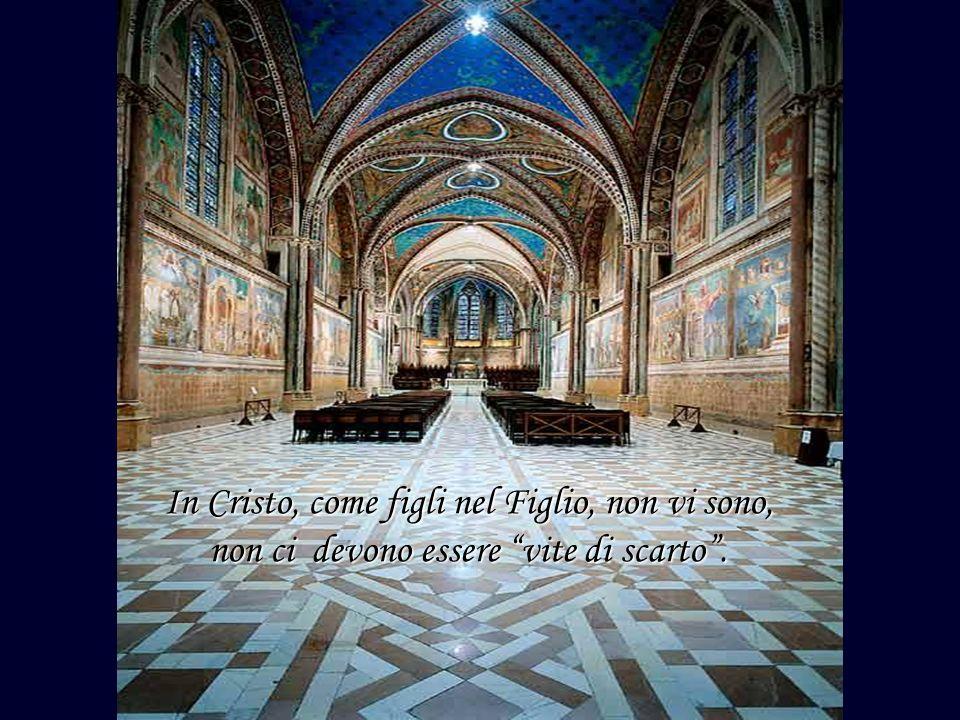 In Cristo, come figli nel Figlio, non vi sono, non ci devono essere vite di scarto .
