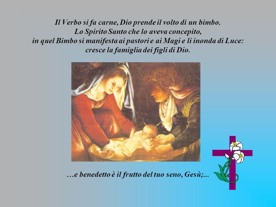 …e benedetto è il frutto del tuo seno, Gesù;...