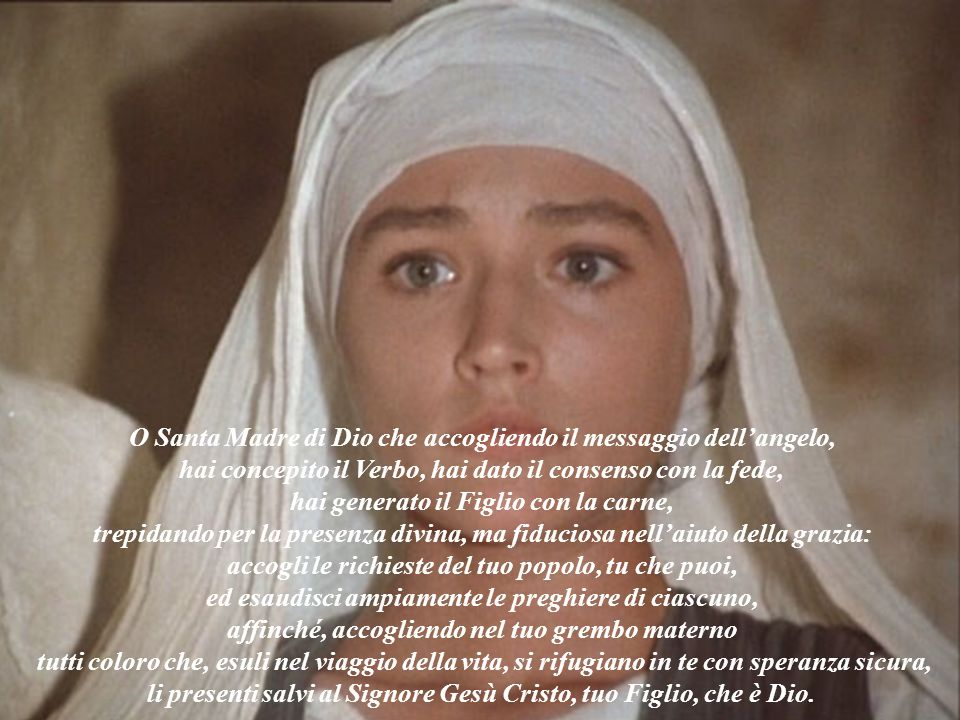 O Santa Madre di Dio che accogliendo il messaggio dell'angelo,