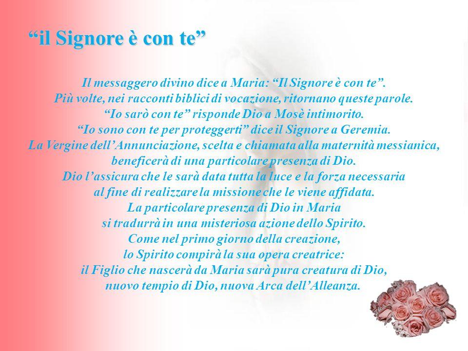 Il messaggero divino dice a Maria: Il Signore è con te .
