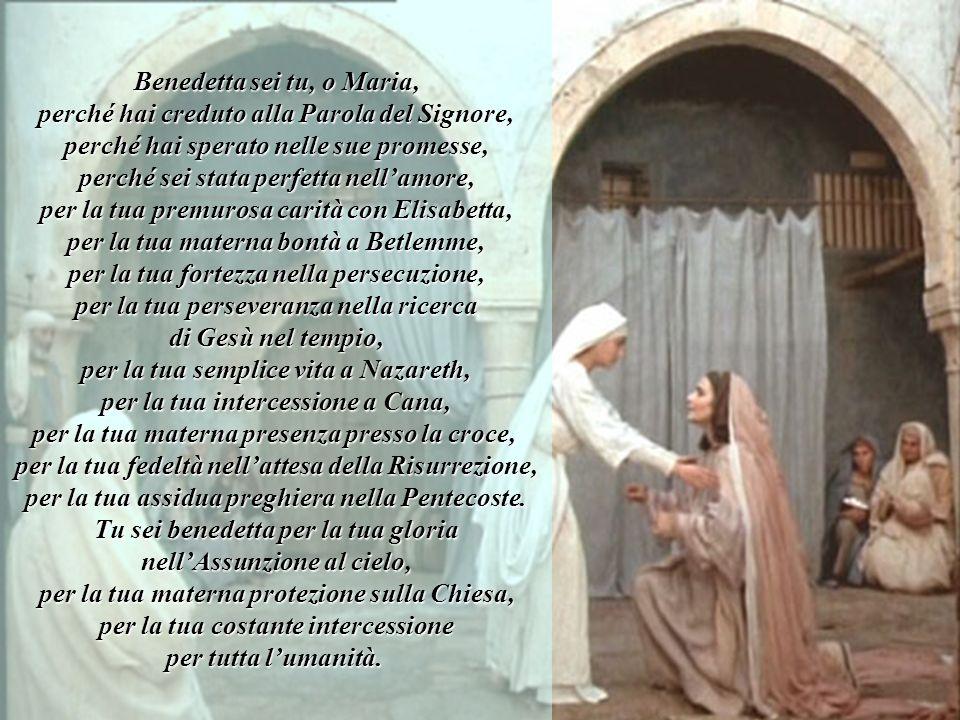 Benedetta sei tu, o Maria, perché hai creduto alla Parola del Signore,