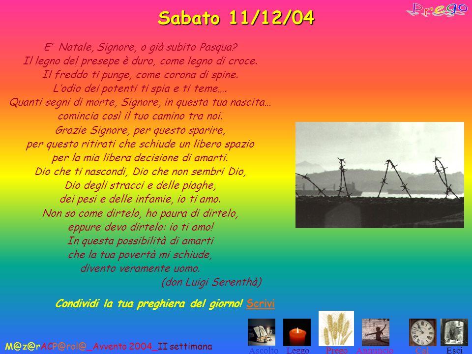 Sabato 11/12/04 Prego E' Natale, Signore, o già subito Pasqua