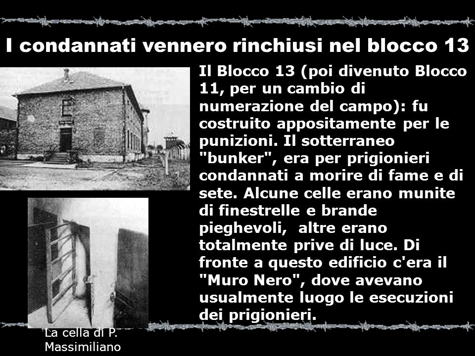 I condannati vennero rinchiusi nel blocco 13