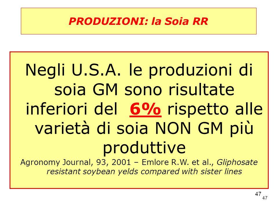 PRODUZIONI: la Soia RR Negli U.S.A. le produzioni di soia GM sono risultate inferiori del 6% rispetto alle varietà di soia NON GM più produttive.
