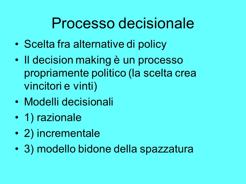 Processo decisionale Scelta fra alternative di policy