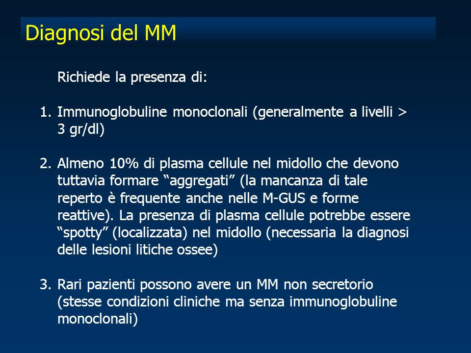 Diagnosi del MM Richiede la presenza di: