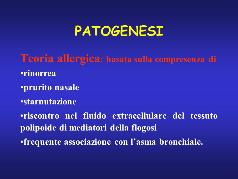 PATOGENESI Teoria allergica: basata sulla compresenza di rinorrea