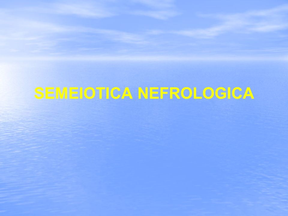 SEMEIOTICA NEFROLOGICA