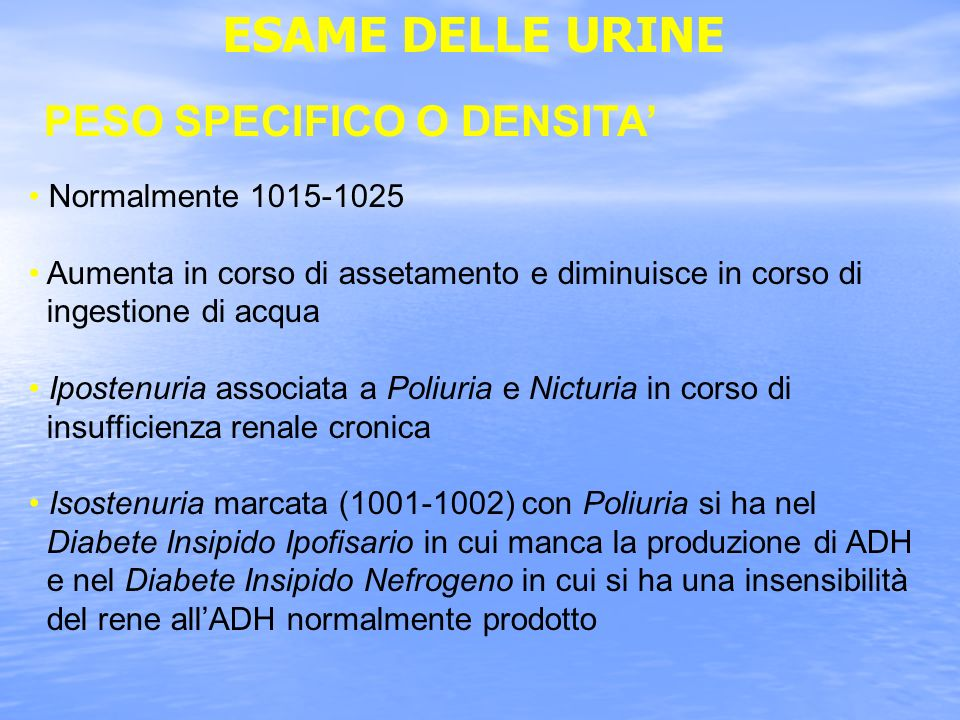 ESAME DELLE URINE PESO SPECIFICO O DENSITA' Normalmente 1015-1025