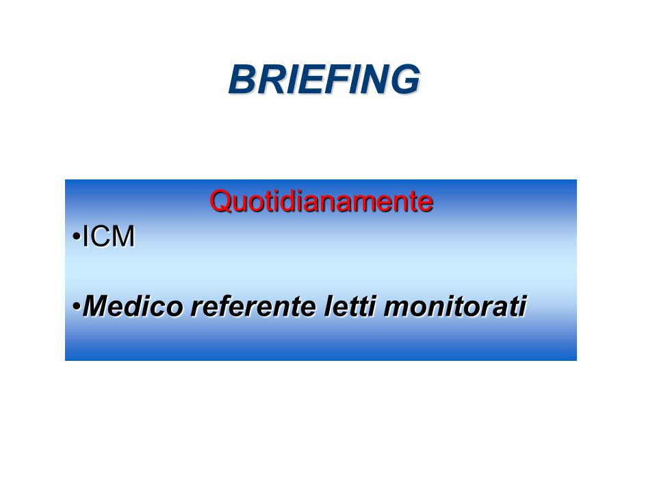 BRIEFING Quotidianamente ICM Medico referente letti monitorati