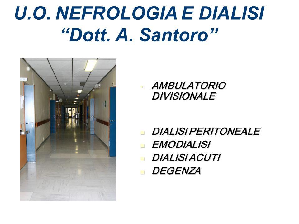 U.O. NEFROLOGIA E DIALISI Dott. A. Santoro