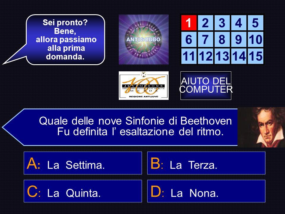 A: La Settima. B: La Terza. C: La Quinta. D: La Nona. 1 2 3 4 5 6 7 8