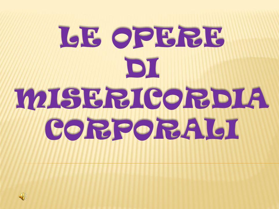 DI MISERICORDIA CORPORALI
