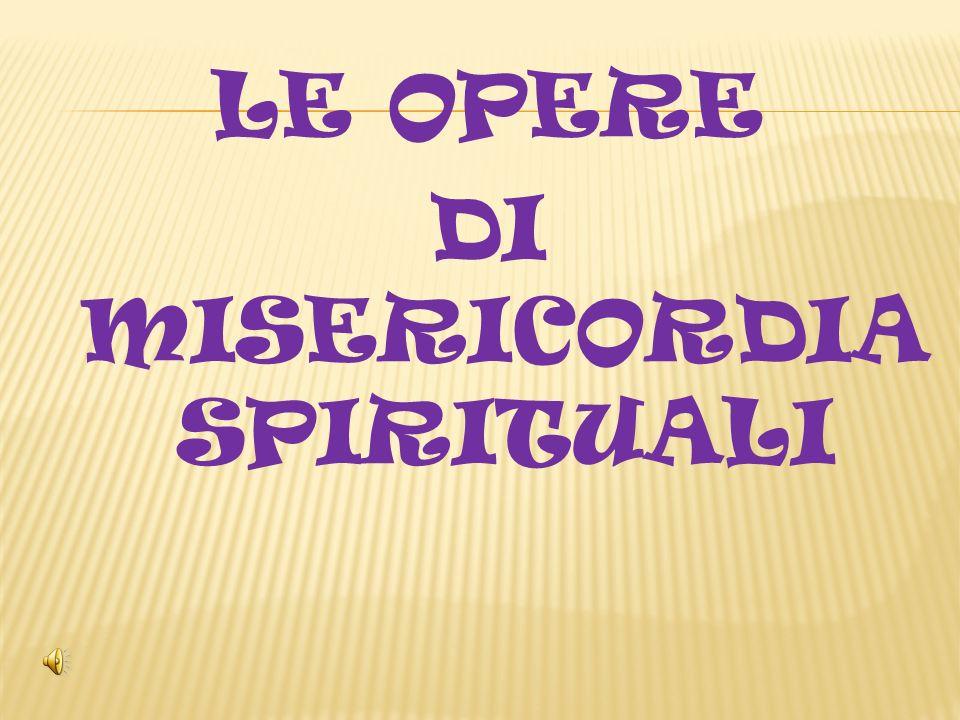 DI MISERICORDIA SPIRITUALI
