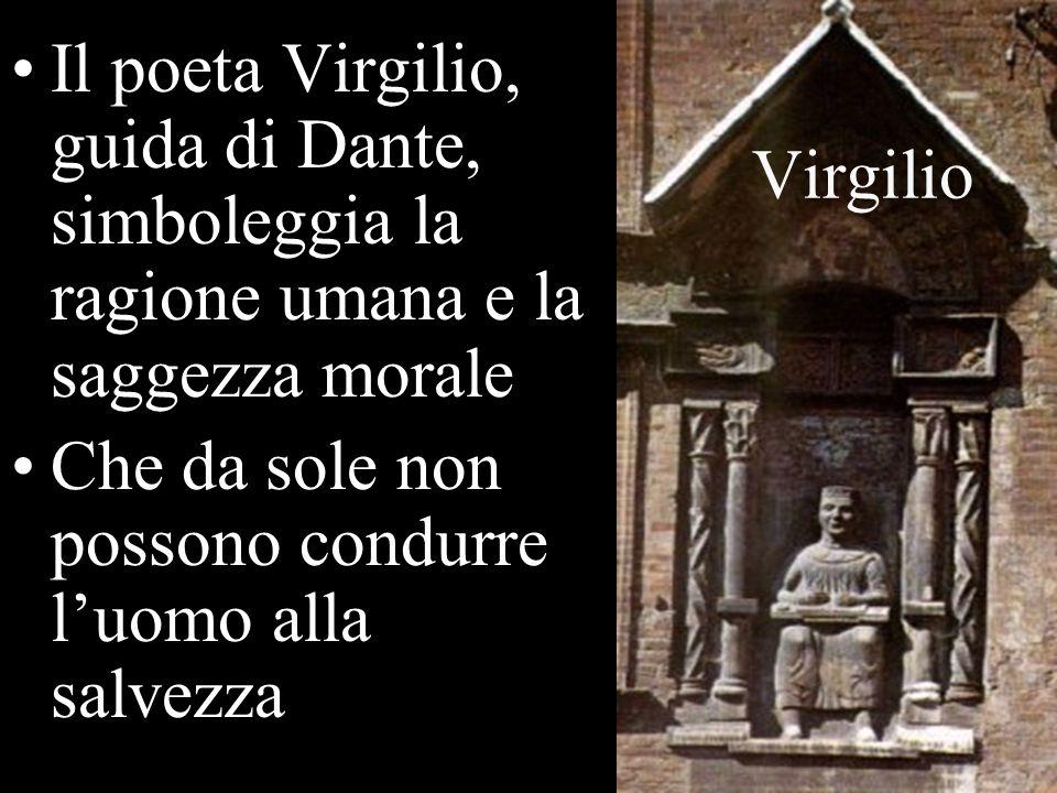 Il poeta Virgilio, guida di Dante, simboleggia la ragione umana e la saggezza morale