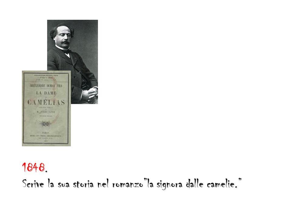 1848. Scrive la sua storia nel romanzo la signora dalle camelie.