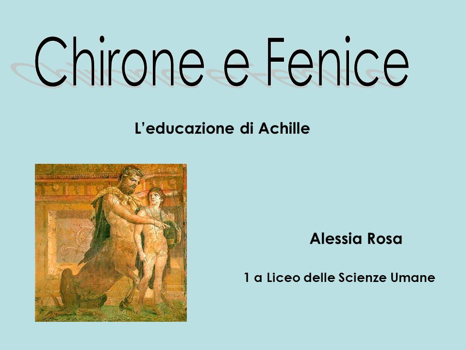 L'educazione di Achille 1 a Liceo delle Scienze Umane
