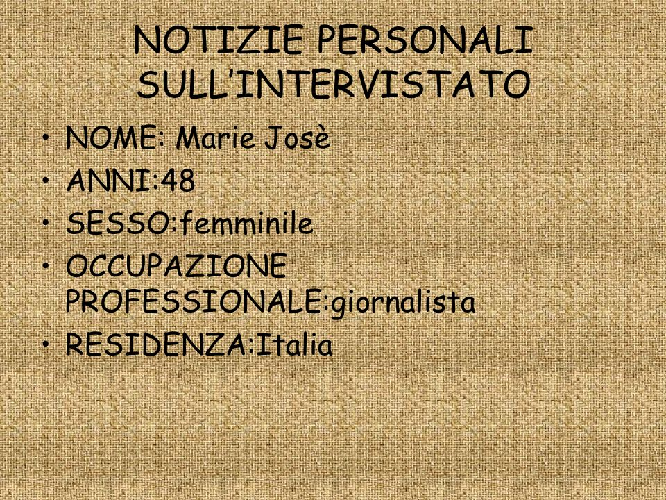 NOTIZIE PERSONALI SULL'INTERVISTATO