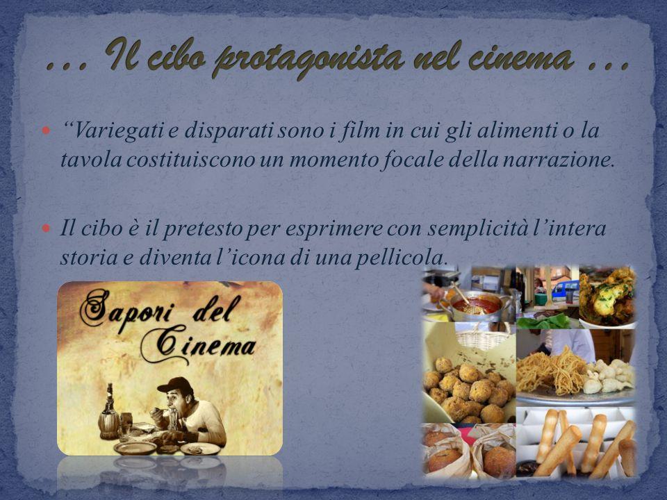 … Il cibo protagonista nel cinema …