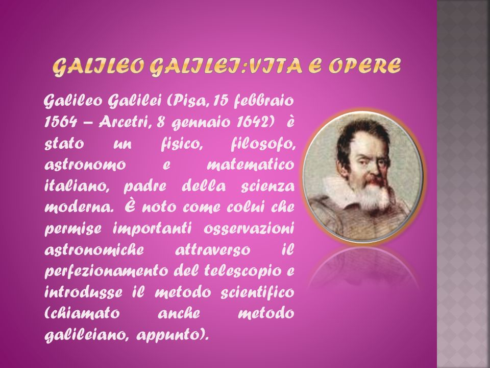 GALILEO GALILEI: VITA E OPERE