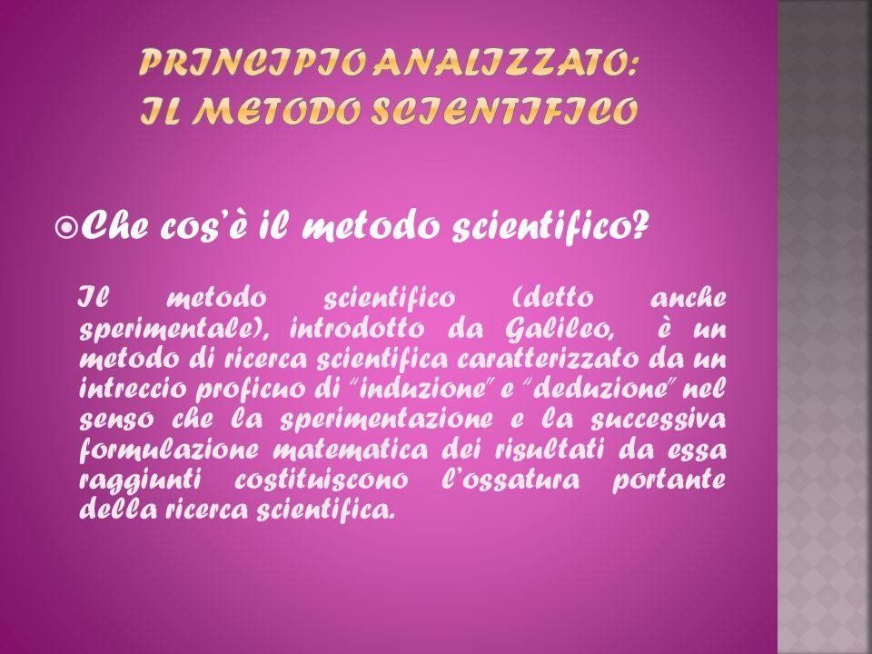 PRINCIPIO ANALIZZATO: IL METODO SCIENTIFICO