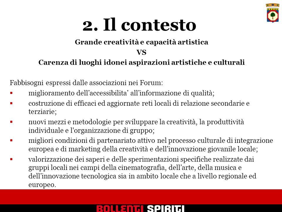 2. Il contesto Grande creatività e capacità artistica VS