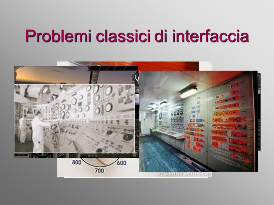 Problemi classici di interfaccia