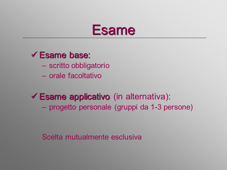 Esame Esame base: Esame applicativo (in alternativa):