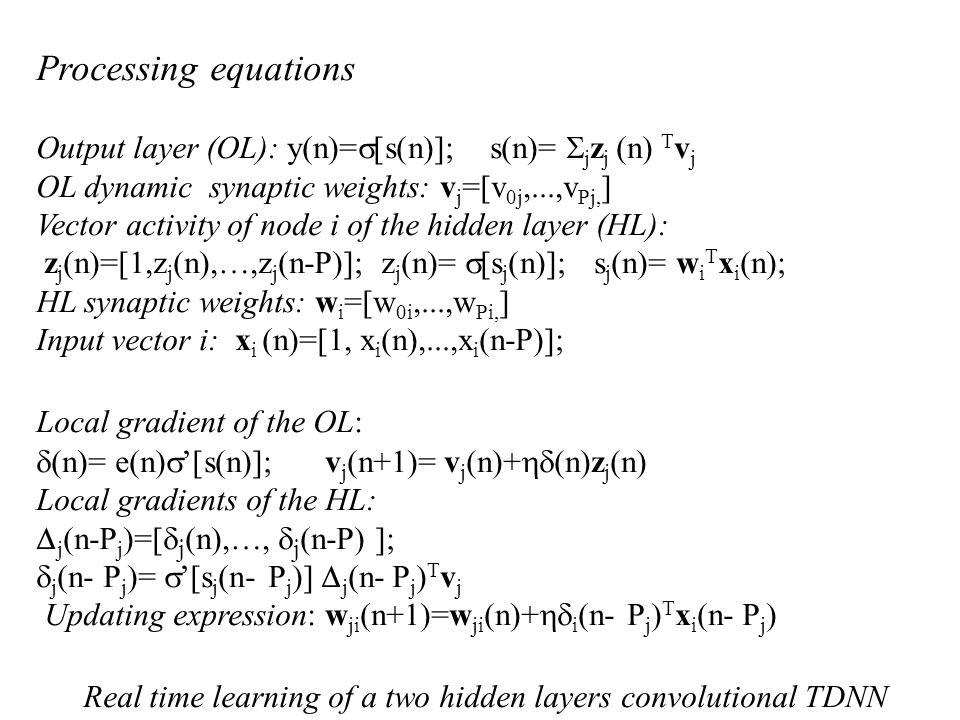 Real time learning of a two hidden layers convolutional TDNN