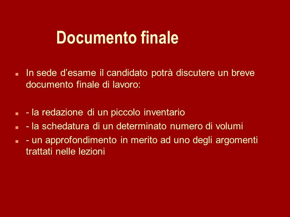 29/03/2017Documento finale. In sede d'esame il candidato potrà discutere un breve documento finale di lavoro:
