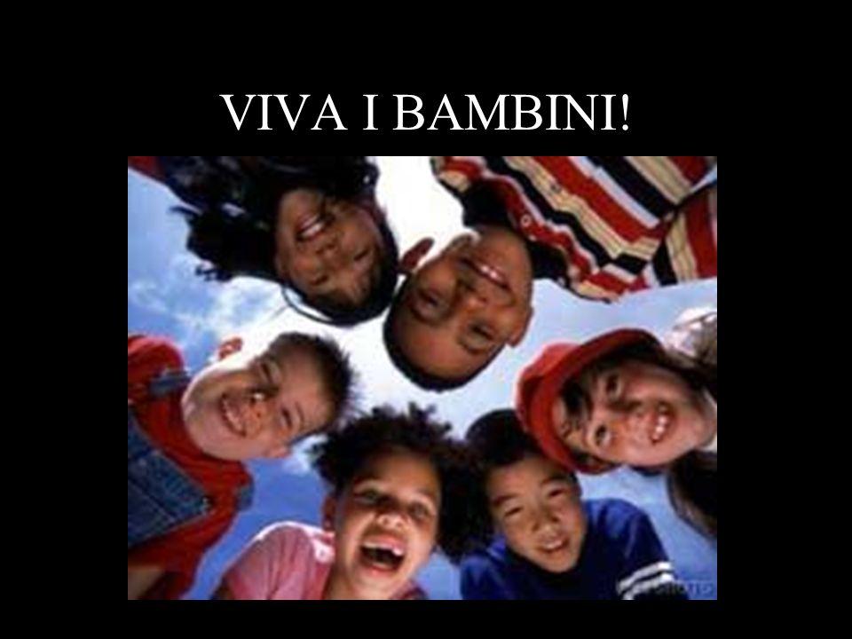 VIVA I BAMBINI!
