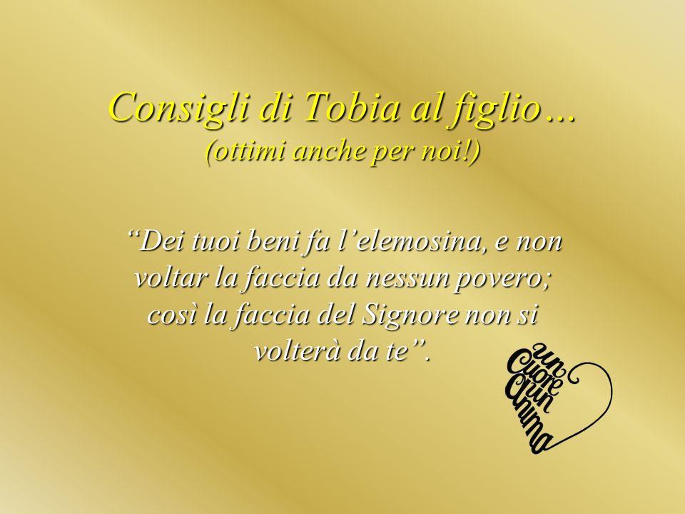 Consigli di Tobia al figlio… (ottimi anche per noi!)